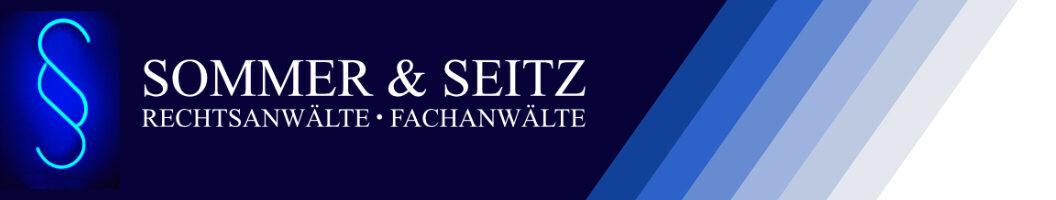 Sommer & Seitz | RECHTSANWÄLTE · FACHANWÄLTE